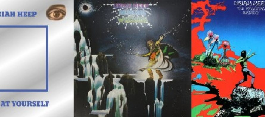 Uriah Heep – Look At Yourself/Demons And Wizards/The Magician's Birthday (reissues)